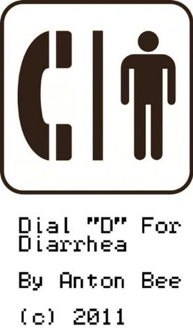 Dial D For Diarrhea  by  Anton Bee