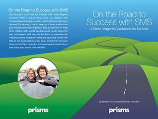 On the Road to Success with SMS - A Smith-Magenis Guidebook for Schools Brenda Finucane