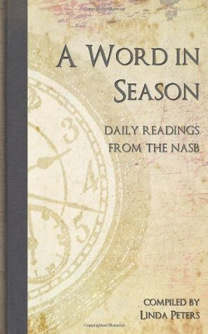 A Word in Season: Daily Readings from the NASB Linda L. Peters