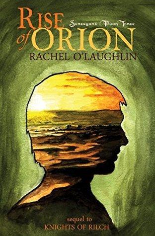 Rise of Orion (Serengard Book 3) Rachel OLaughlin