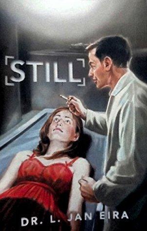 Still: A Medical Murder Mystery  by  L. Jan Eira