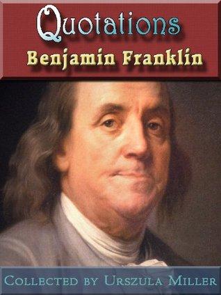 Quotations  by  Benjamin Franklin by Benjamin Franklin
