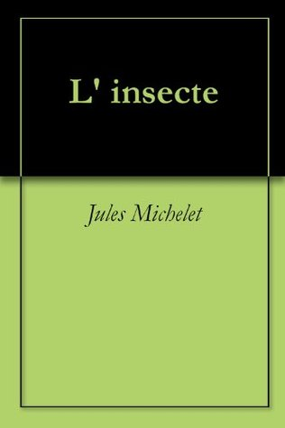 L insecte  by  Jules Michelet