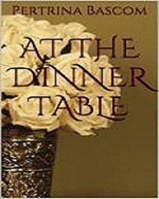 At The Dinner Table Pertrina Bascom