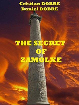 THE SECRET OF ZAMOLXE  by  Daniel Dobre