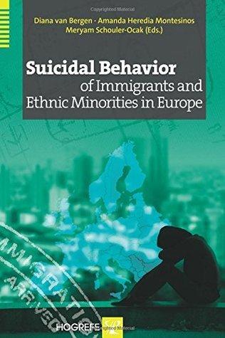 Suicidal Behavior of Immigrants and Ethnic Minorities in Europe Diana Van Bergen