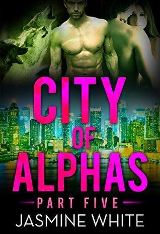 City Of Alphas 5  by  Jasmine White