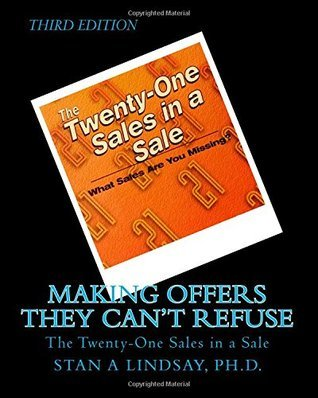 Making Offers They Cant Refuse: The Twenty-One Sales in a Sale  by  Stan A. Lindsay