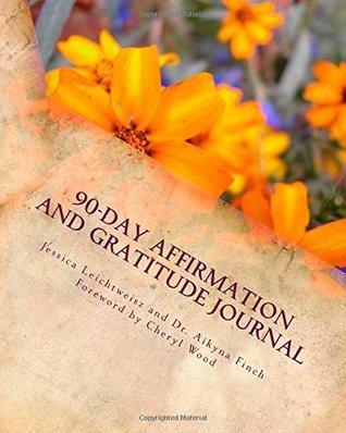 90-Day Affirmation and Gratitude Journal  by  Jessica Leichtweisz