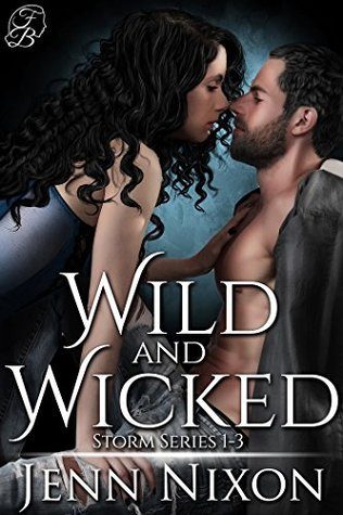 Wild and Wicked: Storm Series 1-3 Jenn Nixon