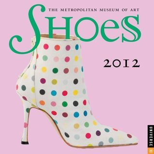Shoes: 2012 Mini Wall Calendar  by  The Metropolitan Museum Of Art