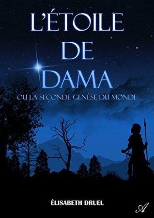 Létoile de Dama  by  Elisabeth Druel