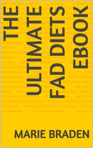 The Ultimate Fad Diets Ebook Marie Braden
