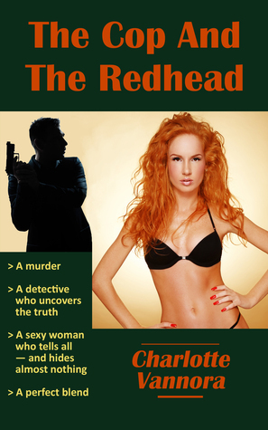 The Cop And The Redhead  by  Charlotte Vannora