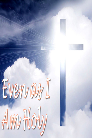 Even As I Am Holy  by  Israel