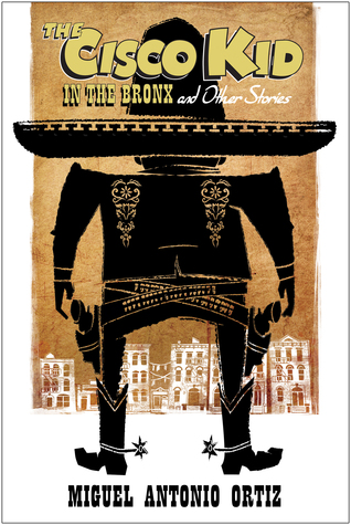 The Cisco Kid in the Bronx Miguel A. Ortiz
