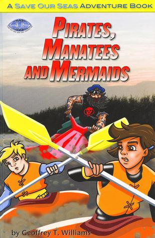 Pirates, Manatees, and Mermaids Geoff Williams