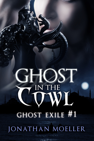 Ghost in the Cowl (Ghost Exile #1) Jonathan Moeller