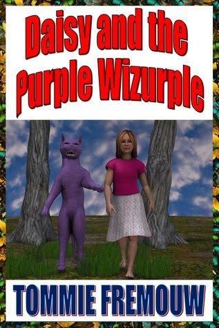 Daisy and the Purple Wizurple  by  Tommie Fremouw