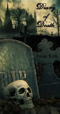 Diary of Death  by  Anna Kem