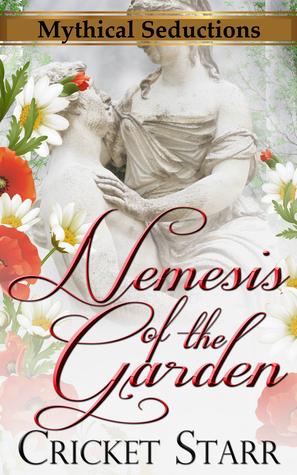 Nemesis Of The Garden  by  Cricket Starr