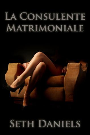 La Consulente Matrimoniale  by  Seth Daniels