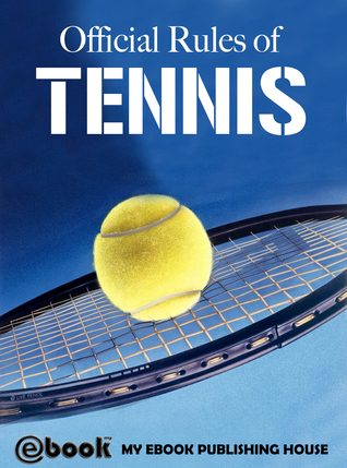 Official Rules of Tennis My Ebook Publishing House
