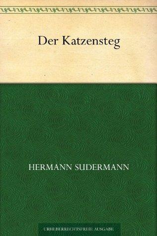 Der Katzensteg Hermann Sudermann