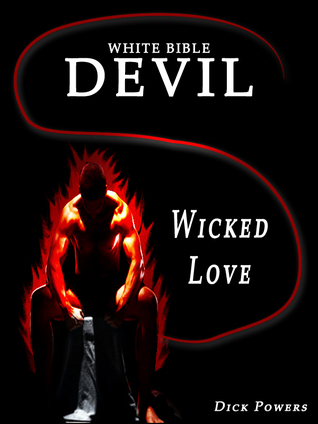 White Bible #2: Devil Wicked Love Dick Powers