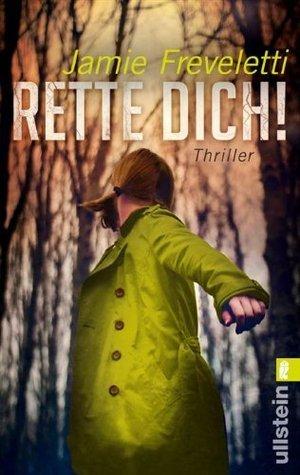 Rette dich!: Thriller (Ein Emma-Caldridge-Thriller 4) Jamie Freveletti