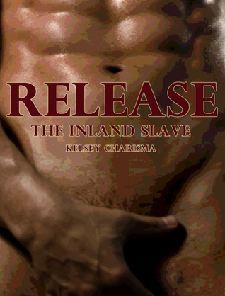 Release: The Inland Slave: Book 2  by  Kelsey Charisma