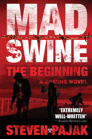 Mad Swine: The Beginning (Book 1) Steven A. Pajak