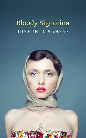 Bloody Signorina  by  Joseph DAgnese