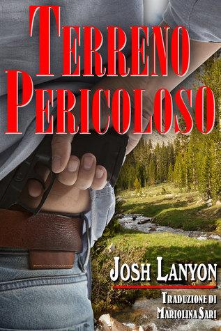 Terreno Pericoloso (Terreno Pericoloso, #1)  by  Josh Lanyon