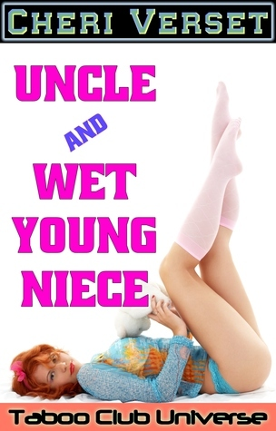 Uncle and Wet Young Niece Cheri Verset