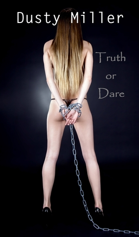 Truth or Dare Dusty Miller