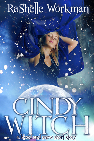 Cindy Witch: Blood and Snow Book 3.5  by  RaShelle Workman