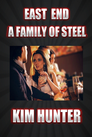 East End A Family Of Steel  by  Kim Hunter