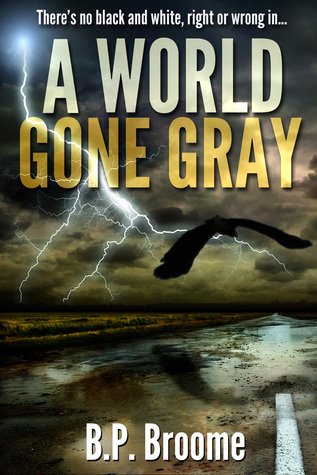 A World Gone Gray B.P. Broome