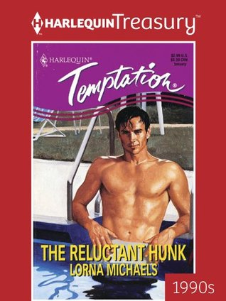 The Reluctant Hunk Lorna Michaels