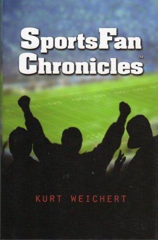 SportsFan Chronicles Kurt Weichert