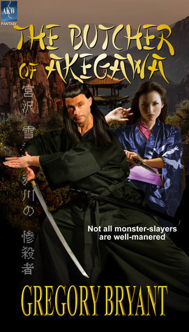 The Butcher of Akegawa  by  Gregory Bryant