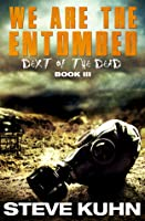 We Are the Entombed  by  Stephen D. Kuhn Jr.