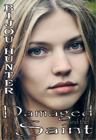Damaged and the Saint  by  Bijou Hunter