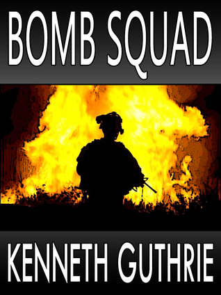 Bomb Squad (Hired Action Thriller Series #4)  by  Kenneth Guthrie
