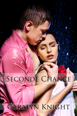 Seconde Chance  by  Caralyn Knight