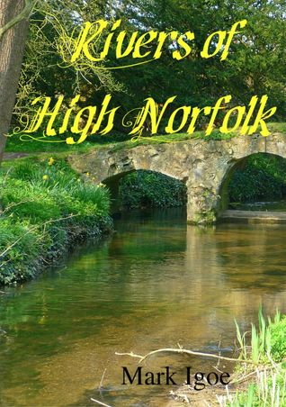Rivers of High Norfolk  by  Mark Igoe