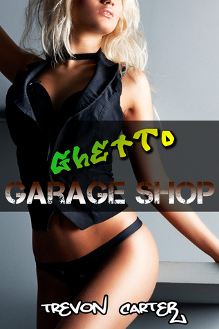 Ghetto Garage Shop  by  Trevon Carter