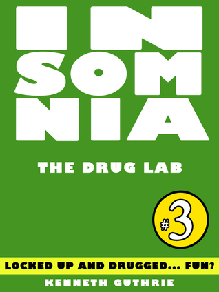 Insomnia 3: The Drug Lab  by  Kenneth Guthrie