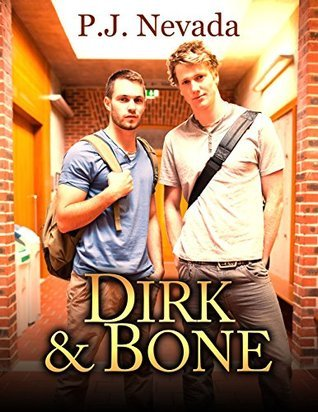 Dirk and Bone  by  P.J. Nevada